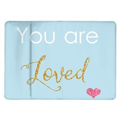 You Are Loved Samsung Galaxy Tab 10 1  P7500 Flip Case by Kathrinlegg