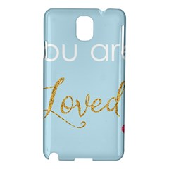 You Are Loved Samsung Galaxy Note 3 N9005 Hardshell Case by Kathrinlegg