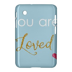 You Are Loved Samsung Galaxy Tab 2 (7 ) P3100 Hardshell Case  by Kathrinlegg