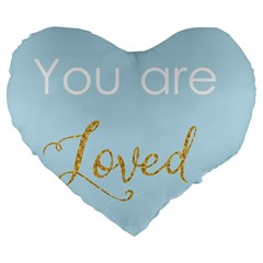 You Are Loved Large 19  Premium Flano Heart Shape Cushion by Kathrinlegg