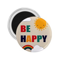 Be Happy 2 25  Button Magnet by Kathrinlegg