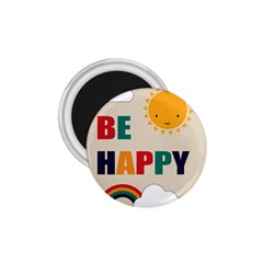 Be Happy 1 75  Button Magnet by Kathrinlegg