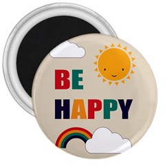 Be Happy 3  Button Magnet by Kathrinlegg