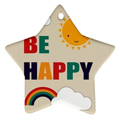Be Happy Star Ornament (two Sides) by Kathrinlegg