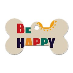 Be Happy Dog Tag Bone (two Sided)
