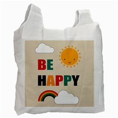Be Happy White Reusable Bag (one Side) by Kathrinlegg