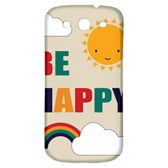 Be Happy Samsung Galaxy S3 S Iii Classic Hardshell Back Case by Kathrinlegg