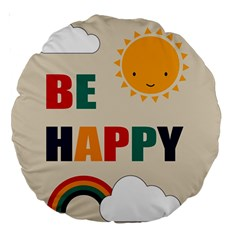 Be Happy Large 18  Premium Round Cushion  by Kathrinlegg