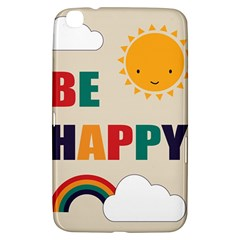 Be Happy Samsung Galaxy Tab 3 (8 ) T3100 Hardshell Case  by Kathrinlegg