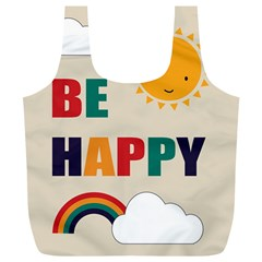 Be Happy Reusable Bag (xl) by Kathrinlegg