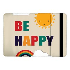 Be Happy Samsung Galaxy Tab Pro 10 1  Flip Case by Kathrinlegg