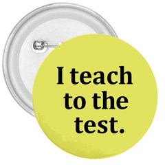 Teach To The Test 3  Button