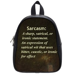 Sarcasm  School Bags (small)  by LokisStuffnMore