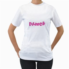 Pink Dance  Women s T Shirt (white) (two Sided) by OCDesignss