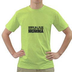 Look For Momma  Green T Shirt by OCDesignss