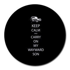 Keep Calm And Carry On My Wayward Son Round Mousepads by TheFandomWard