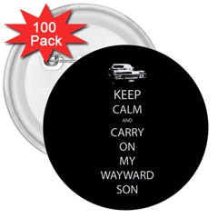 Keep Calm And Carry On My Wayward Son 3  Buttons (100 Pack)