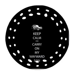 Keep Calm And Carry On My Wayward Son Round Filigree Ornament (2side)
