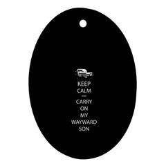 Keep Calm And Carry On My Wayward Son Oval Ornament (two Sides) by TheFandomWard