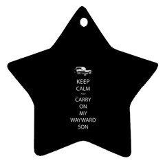 Keep Calm And Carry On My Wayward Son Star Ornament (two Sides)  by TheFandomWard