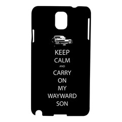 Keep Calm And Carry On My Wayward Son Samsung Galaxy Note 3 N9005 Hardshell Case by TheFandomWard