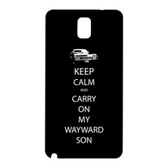 Keep Calm And Carry On My Wayward Son Samsung Galaxy Note 3 N9005 Hardshell Back Case by TheFandomWard