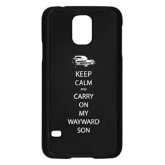 Keep Calm And Carry On My Wayward Son Samsung Galaxy S5 Case (black) by TheFandomWard