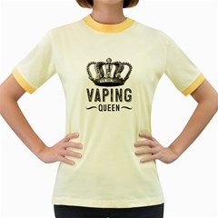Vaping Queen  Women s Fitted Ringer T Shirts by OCDesignss