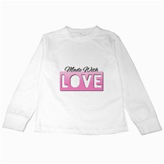 Made With Love  Kids Long Sleeve T Shirts