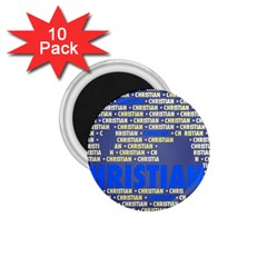 Christian 1 75  Magnets (10 Pack)  by MoreColorsinLife