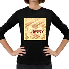Jenny Women s Long Sleeve Dark T Shirts by MoreColorsinLife