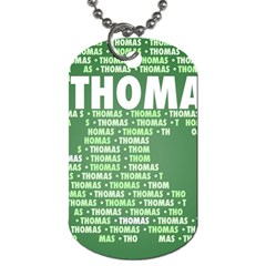 Thomas Dog Tag (one Side) by MoreColorsinLife