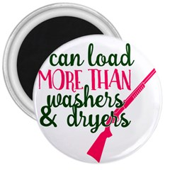 I Can Load More Than Washers And Dryers 3  Magnets