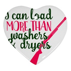 I Can Load More Than Washers And Dryers Ornament (heart)  by CraftyLittleNodes