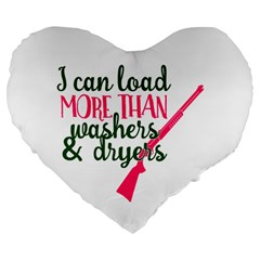I Can Load More Than Washers And Dryers Large 19  Premium Heart Shape Cushions by CraftyLittleNodes