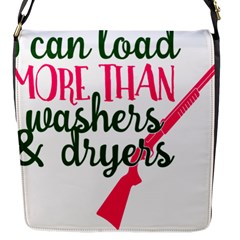 I Can Load More Than Washers And Dryers Flap Messenger Bag (s) by CraftyLittleNodes