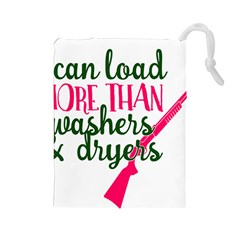 I Can Load More Than Washers And Dryers Drawstring Pouches (large)