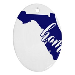 Florida Home  Oval Ornament (two Sides) by CraftyLittleNodes