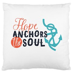 Hope Anchors The Soul Nautical Quote Large Cushion Cases (two Sides)  by CraftyLittleNodes