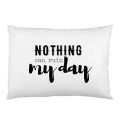 Nothing Can Ruin My Day Pillow Case by maemae