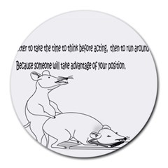 Better To Take Time To Think Round Mousepads by mouse