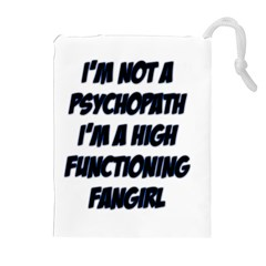 High Functioning Fangirl Drawstring Pouches (extra Large)
