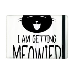 I Am Getting Meowied Ipad Mini 2 Flip Cases