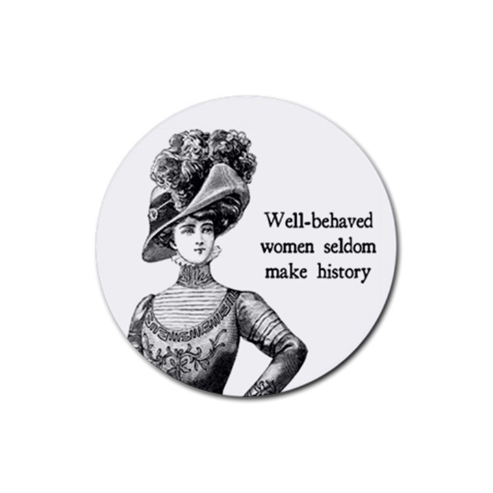 Well-Behaved Women Seldom Make History Rubber Round Coaster (4 pack)