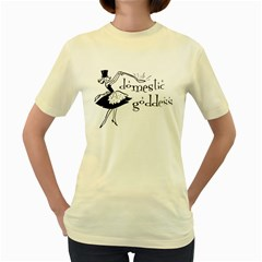 Domestic Goddess Women s Yellow T Shirt