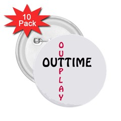 Outtime / Outplay 2 25  Buttons (10 Pack)