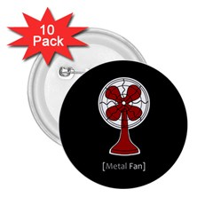 Metal Fan 2 25  Buttons (10 Pack)