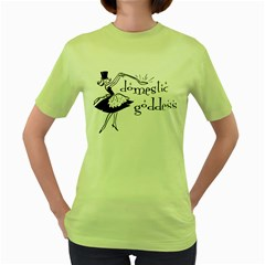 Domestic Goddess Women s Green T Shirt