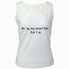 No, My Dog Doesn t Bite Women s Tank Tops by ButThePitBull