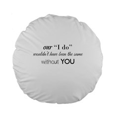 Wedding Favor/thank You Standard 15  Premium Round Cushions by LittileThingsInLife